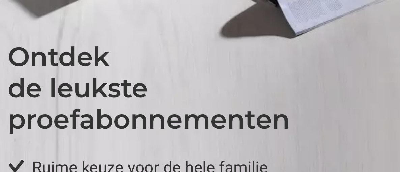 Tijdschrift proefabonnement voor €10,-