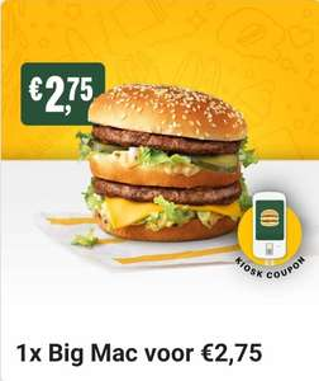 Big Mac Voor €2,75 met coupon.