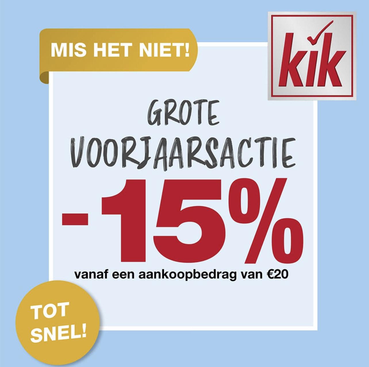 15% bij €20,- of meer bij Kik !