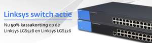 50% korting op Linksys LGS326 (€ 99,50) & Linksys LGS528 (€ 164,50) switches (managed)
