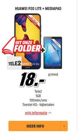 Huawei P20 Lite + 7 inch mediapad voor 96,- euro (totale toestelkosten) @ MediaMarkt tele2 abonnement